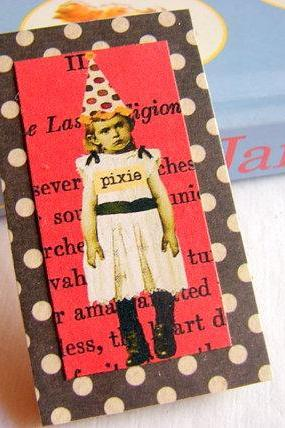 Pixie - Girl in a Party Hat - Paper and Chipboard Collage Decoupage Pin Brooch Badge - Retro Vintage