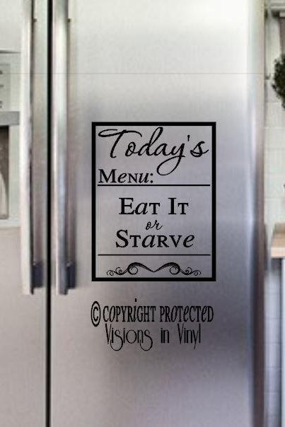 Today's Menu Eat It or Starve Vinyl Decal