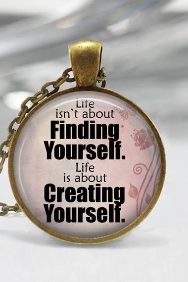 1 inch Round Pendant Tray - Life Isn't About Finding Yourself Life Is About Creating Yourself