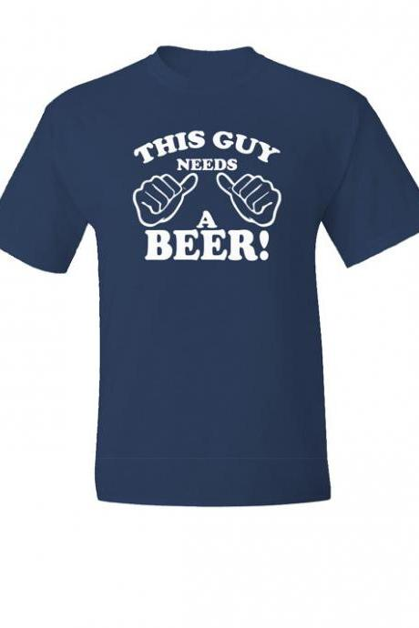 Guy Needs a Beer T-Shirt