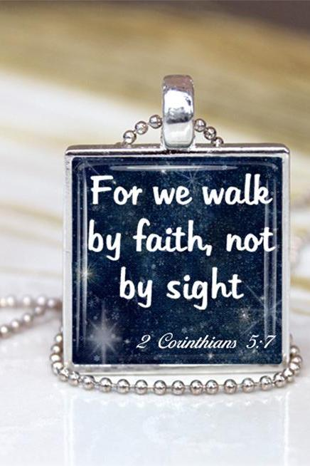 For We walk By Faith Not By Sight,Inspirational Gift, Pendant Charm Jewelry,Religious Pendant