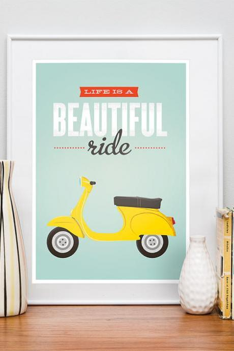 Life is a Beautiful Ride. Quote print, vespa bike, retro scooter, inspirational art, retro poster, wall decor