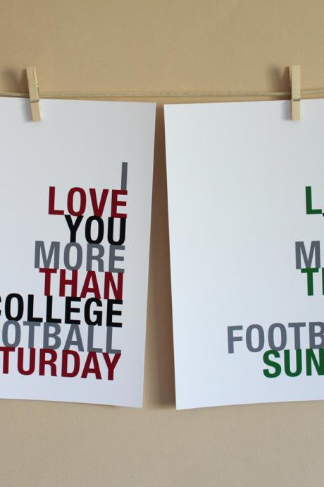 I Love You More Than College Football and Pro Football, Two 5x7 art prints