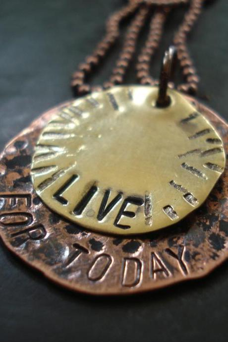 Hand Stamped Jewelry- Live for Today inspirational necklace- Hammered Copper and Brass Necklace