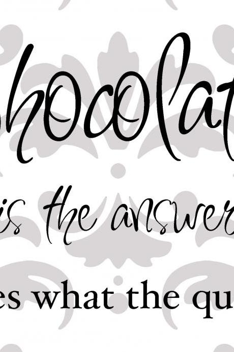 Chocolate is the answer vinyl decal - UK Seller