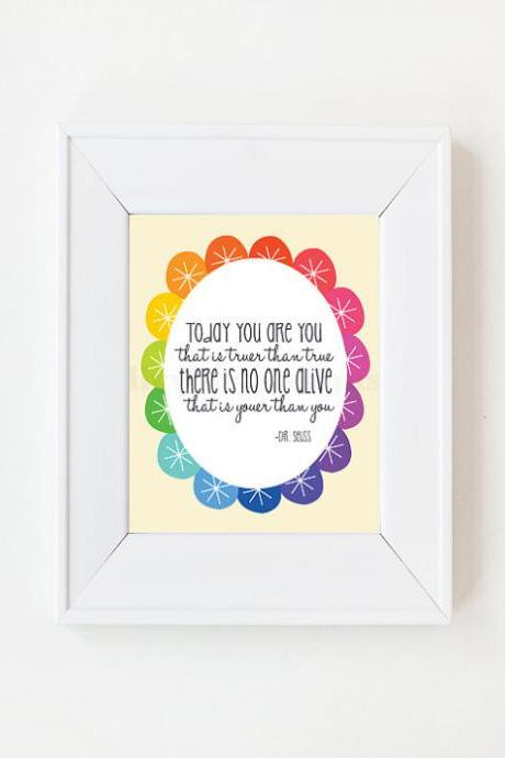 8x10 Dr Seuss quote you are youer than you