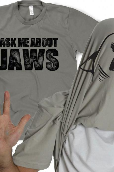 Ask me about Jaws shirt funny shark t shirt S-4XL