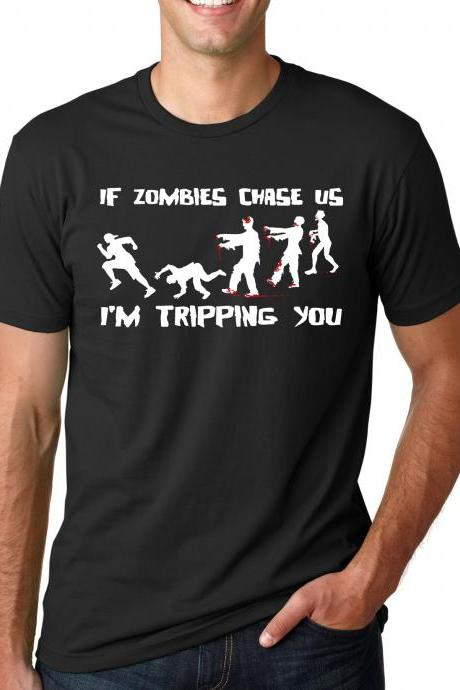 Zombie t shirt If Zombies chase us im tripping you shirt S-4XL