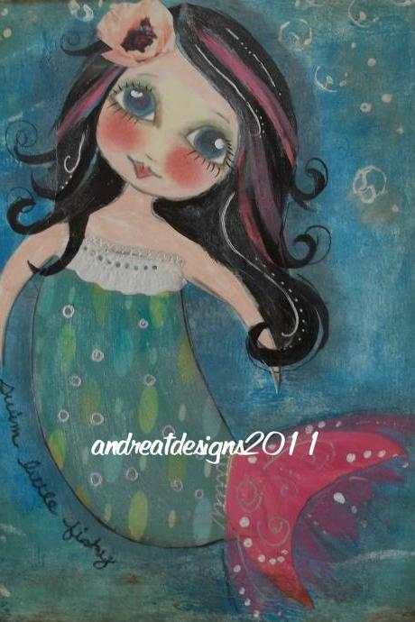 Swim FISHY swim MERMAID 5x7 Art Card PRINT