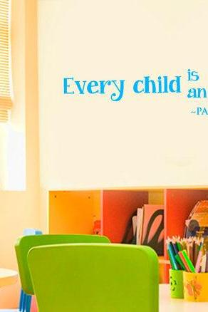 EVERY CHILD is an ARTIST - Kids Wall Vinyl Decals for Nursery, Kids Room