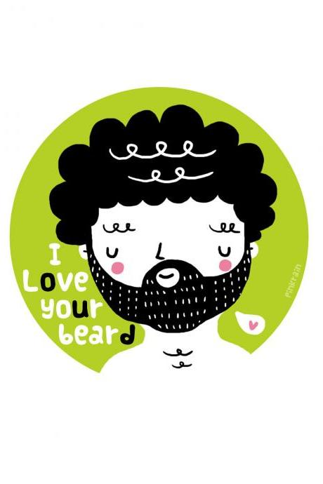 5'x7' print I Love Your Beard illustration wall art