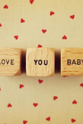 Love You Baby. Vintage Letter Dice Photo. Fine Art Photography. Size 5x7'