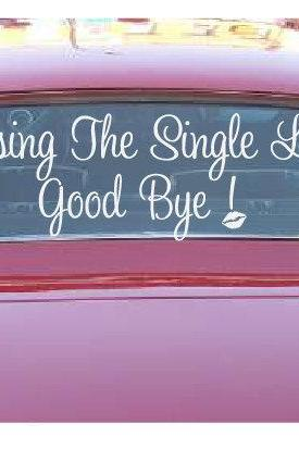 Bachlorette Party Decals-Kissing The Single Life Goodbye