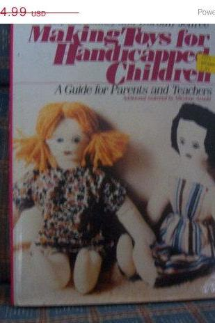 ON SALE Making Toys for Handicapped Children Book A Guide for Parents and Teachers