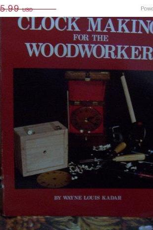 ON SALE Clock Making for the Woodworker Book by Wayne Louis Kadar