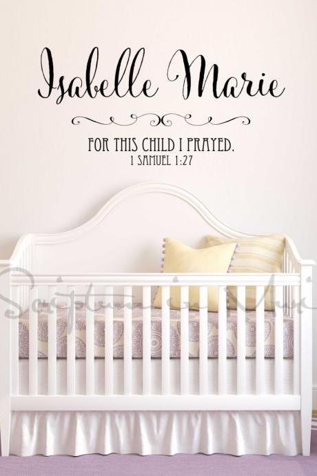 Personalized Nursery Baby Name with 1 Samuel 1: 27 For This Child I Prayed Vinyl Decal