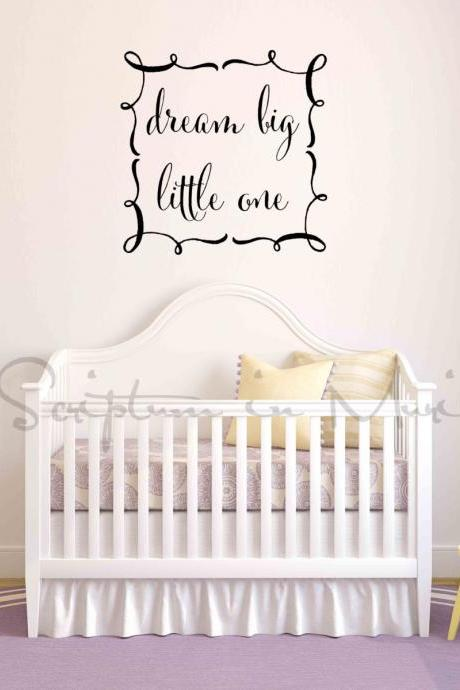 Dream Big Little One In Decorative Border Nursery Vinyl Decal