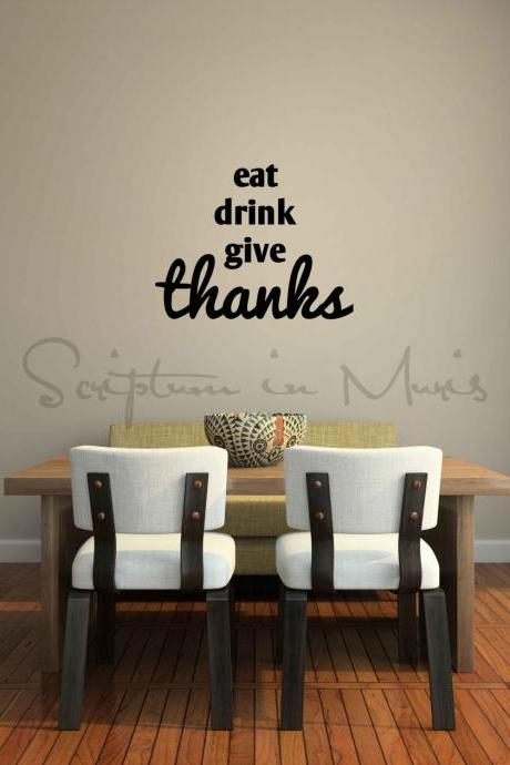 Eat Drink Give Thanks Dining Room Wall Quote Decal