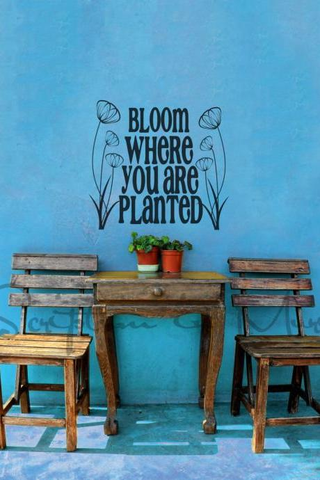 Bloom Where You Are Planted Decal