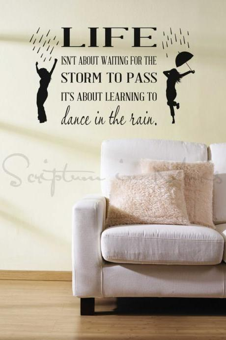 Life Isn't About Waiting for the Storm to Pass, It's About Learning to Dance in the Rain Vinyl Decal