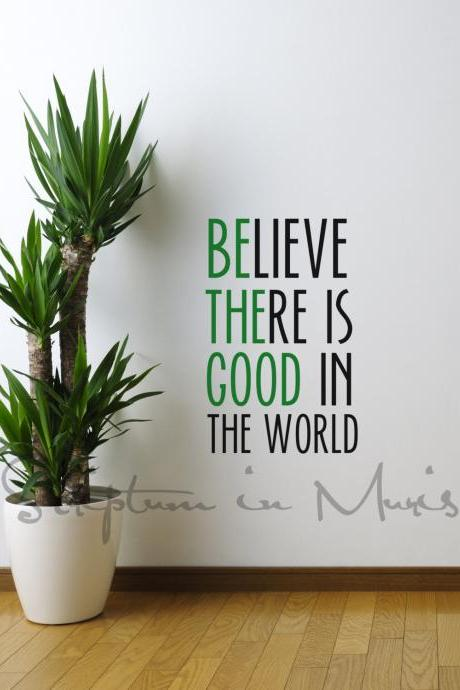Believe There Is Good In The World / Be The Good Decal