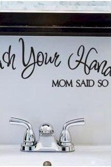 Wash your hands Mom said so, Vinyl Wall Decal