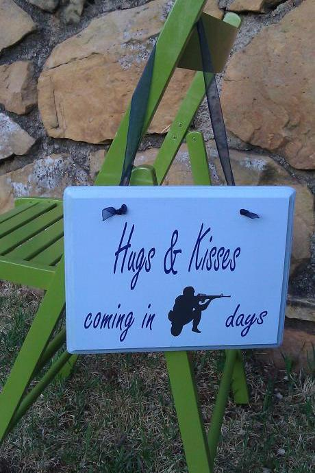 Military Hugs & Kisses coming in.... Soldier Chalkboard Countdown Sign