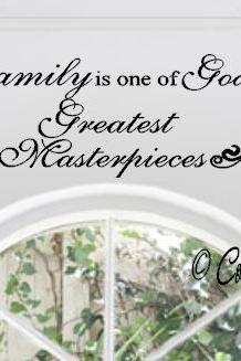 Family is one of Gods Greatest Masterpieces Vinyl Wall Art