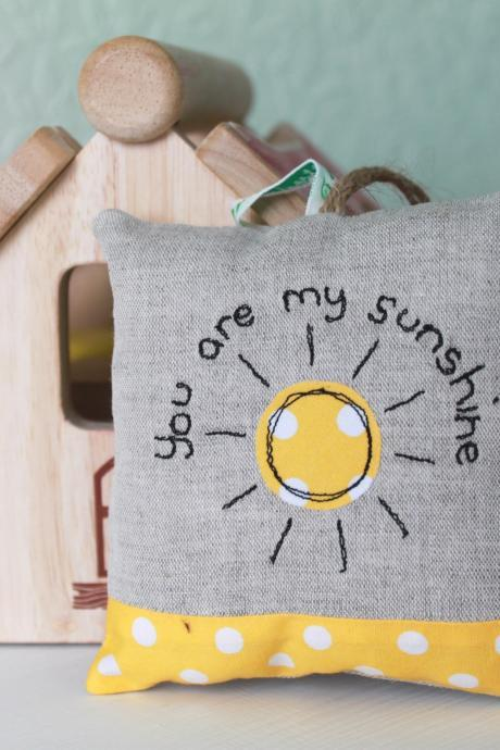 """You are my sunshine"" Lavender Scented Mini Hanging Pillow"
