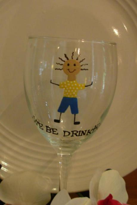 Handpainted Wine Glass We Be Drinkin' Boy Personalized