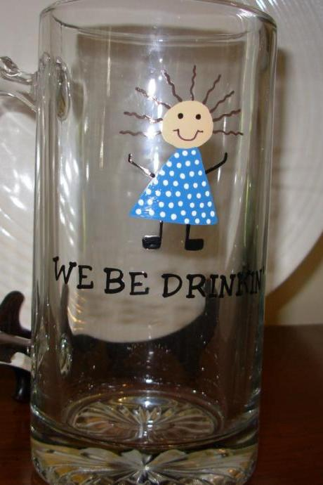 Handpainted Beer Mug We Be Drinkin'