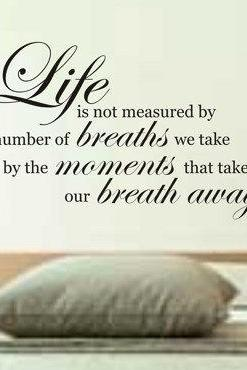 Wall Decal Quotes - Life is not measured by the breaths we take Wall Decal Sticker Teen Room Decor