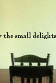Wall Decal Quotes - Enjoy the Small Delights Quote Decal Sticker Wall