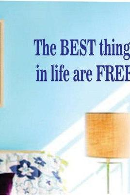 Wall Decal Quotes - The best things in life are free Wall Decal Sticker Teen Room Decor
