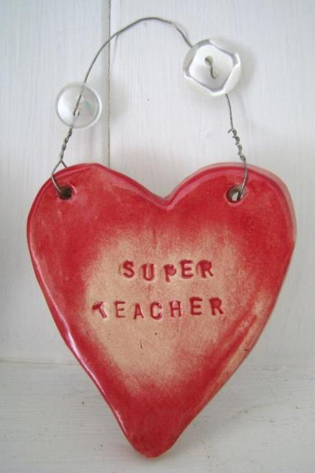 Ceramic 'Super Teacher' Heart. Ideal 'end of term' gift. Handmade in Wales UK. Ready to ship.