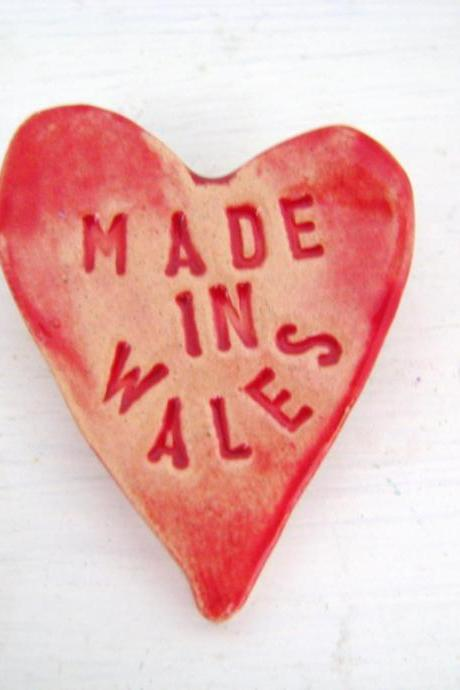 Made in Wales - heart brooch / pin / button / badge. Ceramic. State your origin...
