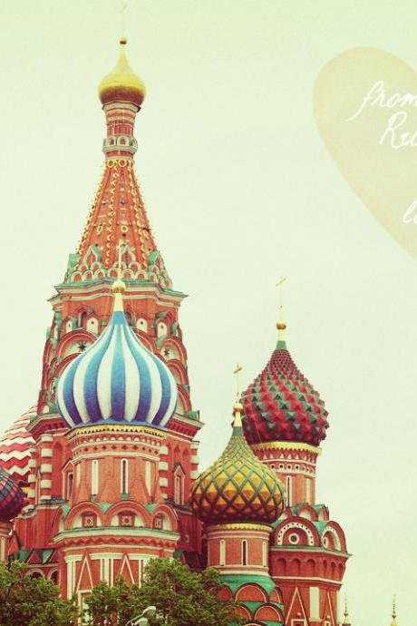 From Russia With Love - St. Basil's Cathedral - Moscow - Fine Art Photography 8x10'