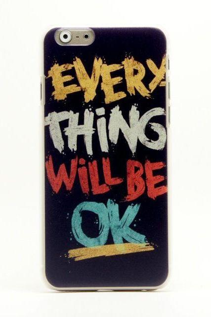 "Everything will be OK message iphone 6 – 4.7"" case"