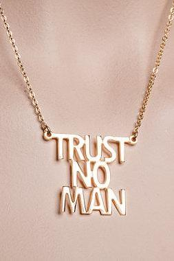 Trust no man necklace. Phrase necklace. gold necklace, trendy Necklace, gift for her, hip hop necklace
