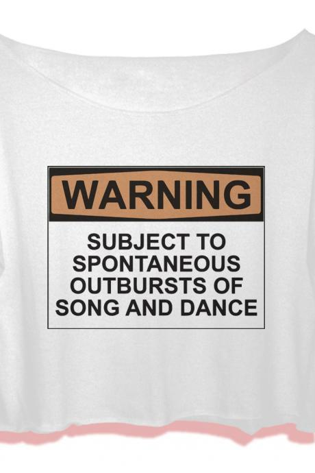 quotes shirt dance women crop top warning subject to spontaneous outbursts of song and dance crop tee music women t-shirt all size black white Pinterest Tumblr