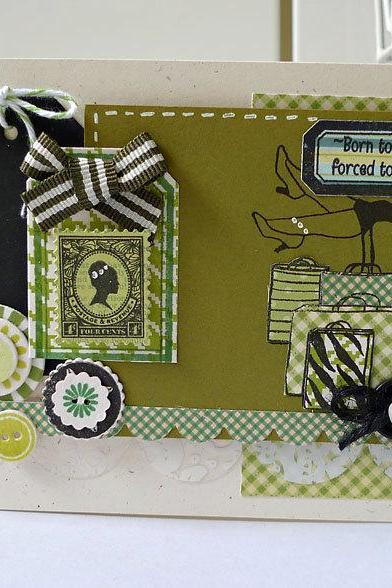 Born to shop, forced to work handmade card