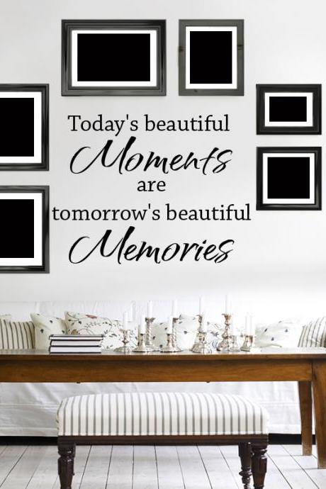 Wall Decal Quotes - Today`s Beautiful moments.. Wall decal, art quote for home, words design, wall lettering, memories for family
