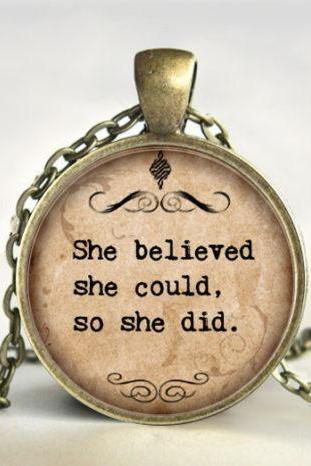 She Believed She Could So She Did, Graduation Gift, Quote pendant