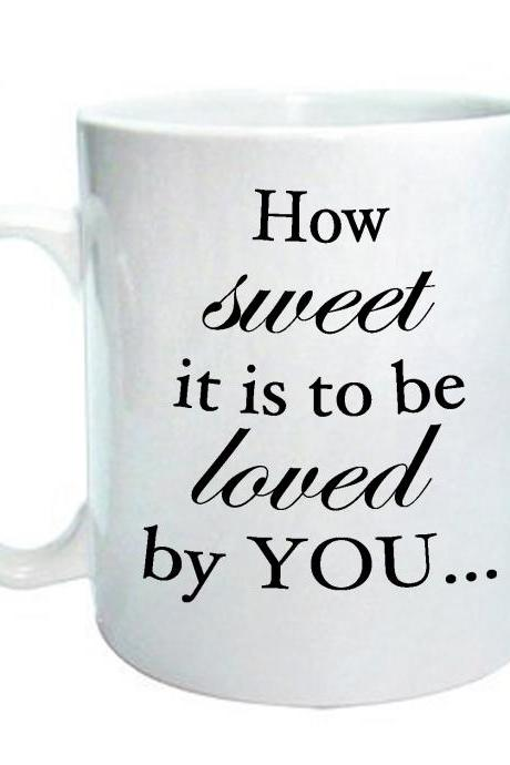 How sweet it is to be loved by you Ceramic Mug