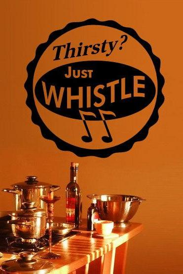 Thirsty Just Whistle Antique Style Sign 22150