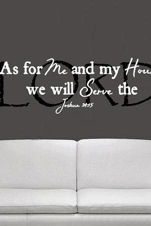 As For Me and My House We will Serve the Lord Joshua 24:15 Scripture Style 1 22170