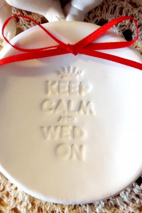 CUSTOM- 'Keep Calm & Wed On' Ring Bearer Bowl, Round Custom Ring Holder Dish handmade with Pearl Embellishments