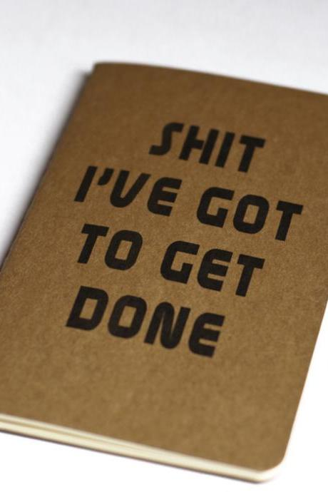 Shit I've got to get done - Moleskine Cahier