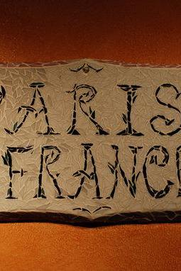 OOAK Paris France Mosaic, Stained Glass Art Wall Hanging, Sign, Your Name, your home address