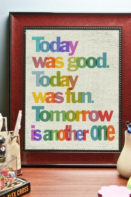 Today was good... Inspirational Quote. Decoration print (poster) 8'x 10'